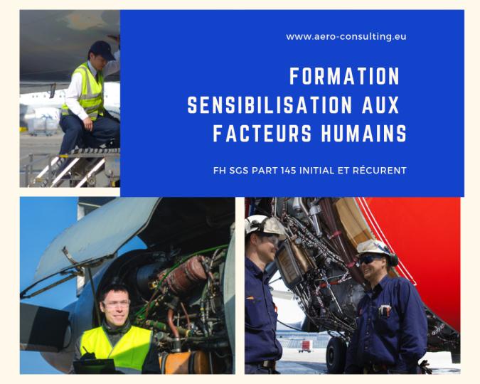 Aero Consulting Formations aéronautiques -Formation Sensibilisation aux Faceurs Humains - FH SGS PART 145 Initial et Récurrent