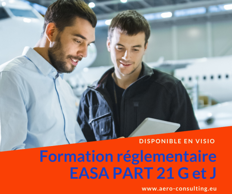 Aero COnsulting Formation réglementaire EASA PART 21 G et J Visio